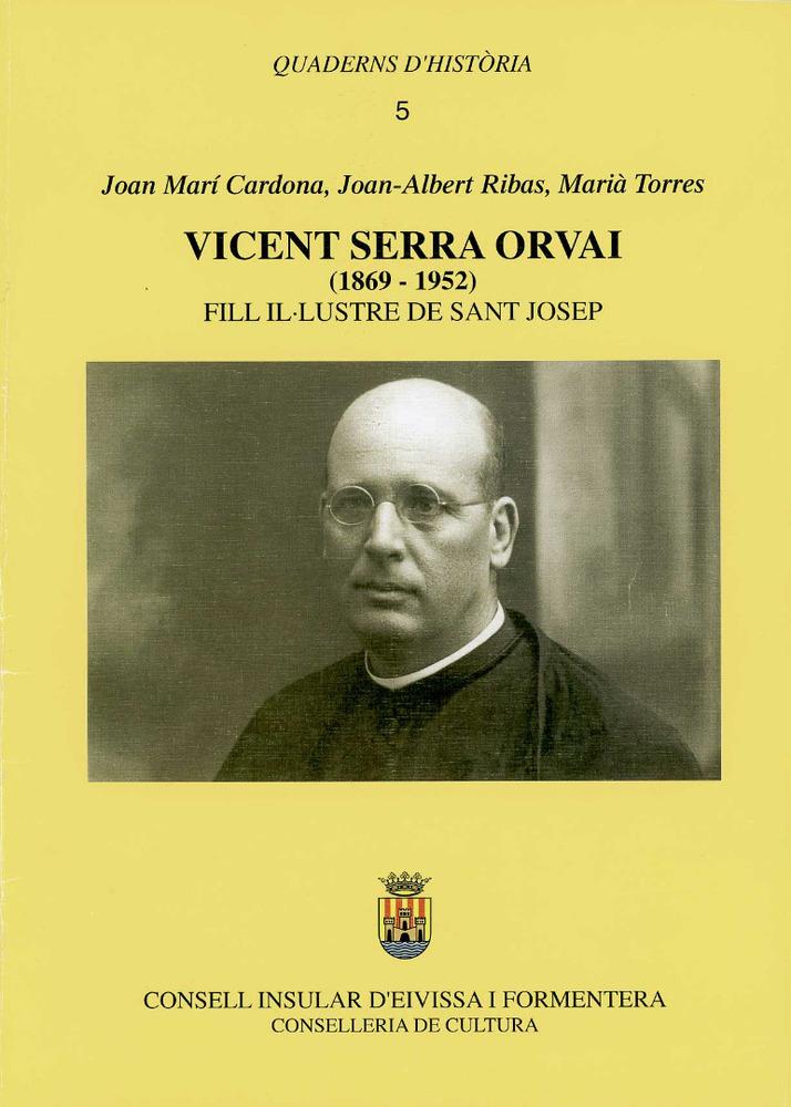 Publicació dedicada a Vicent Serra i Orvay, editada pel Consell Insular d´Eivissa i Formentera.