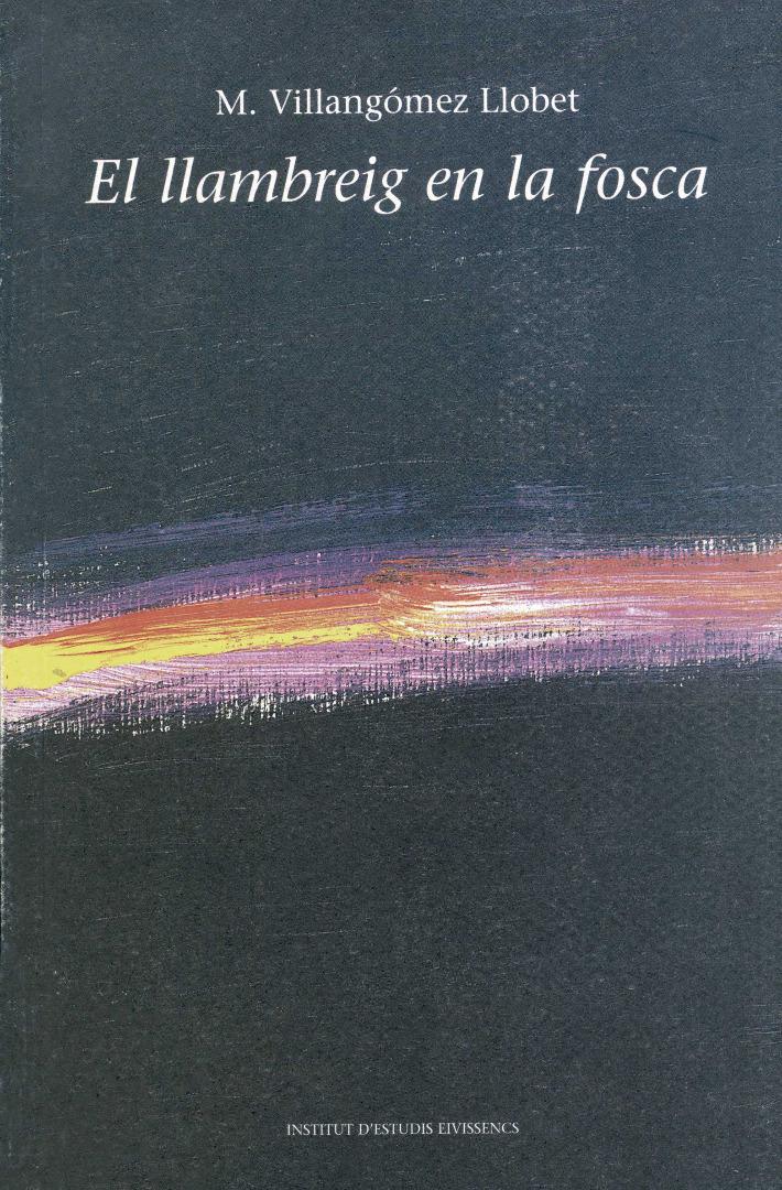 Mari&agrave; Villang&oacute;mez Llobet. Portada del llibre de prosa po&egrave;tica <em>El llambreig en la fosca</em>, amb diverses evocacions autobiogr&agrave;fiques.