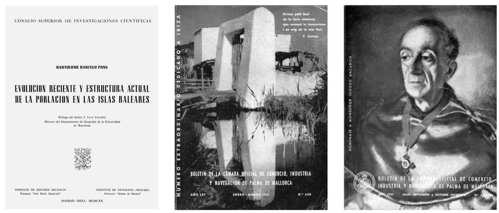 Sociologia. A l´esquerra, portada de l´obra sobre demografia de les Balears de Barceló Pons (1970). Enmig i a la dreta, dues portades de la revista de la Cambra de Comerç, dirigida per Barceló, amb interessants articles referits a les Pitiüses (1961 i 1964).