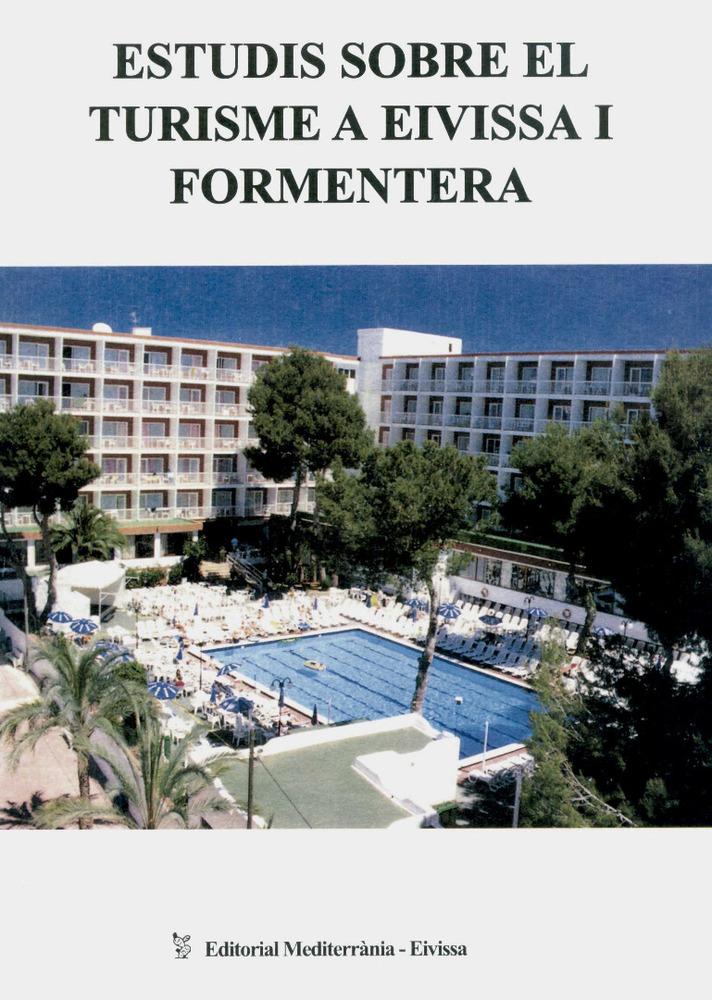 Sociologia. Portada d´<em>Estudis sobre el turisme a Eivissa i Formentera</em>, obra dirigida per Joan Carles Cirer.