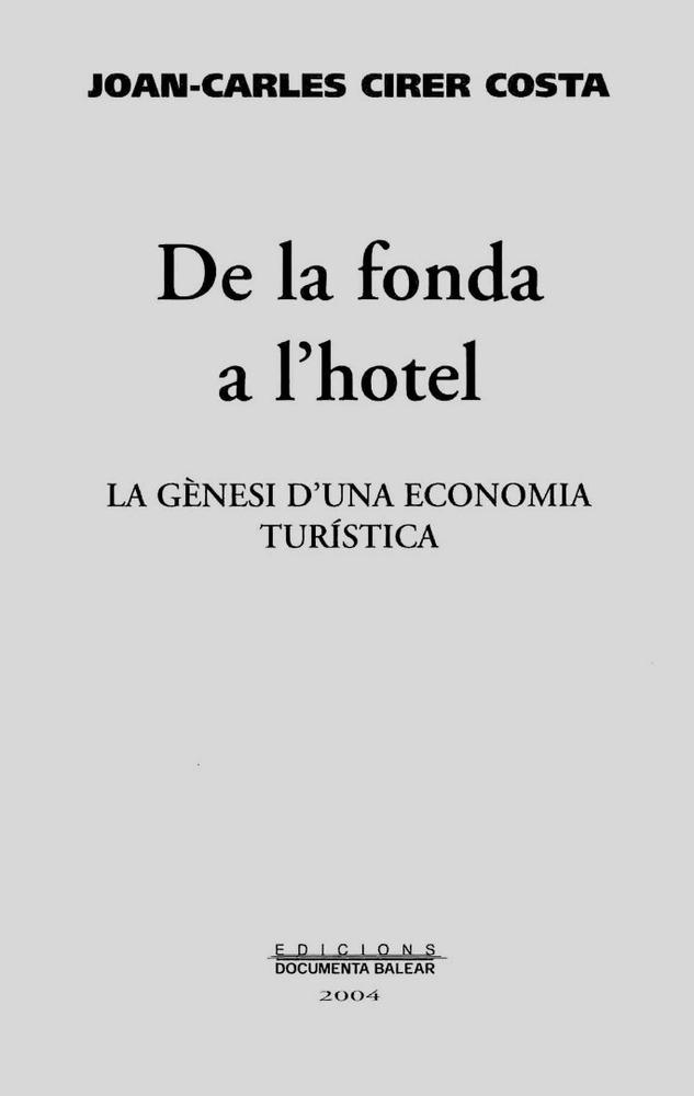 <em>De la fonda a l´hotel</em>, obra en la qual Joan Carles Cirer investiga per qu&egrave; el turisme de masses assol&iacute; tant de protagonisme a les Piti&uuml;ses als voltants de 1960.
