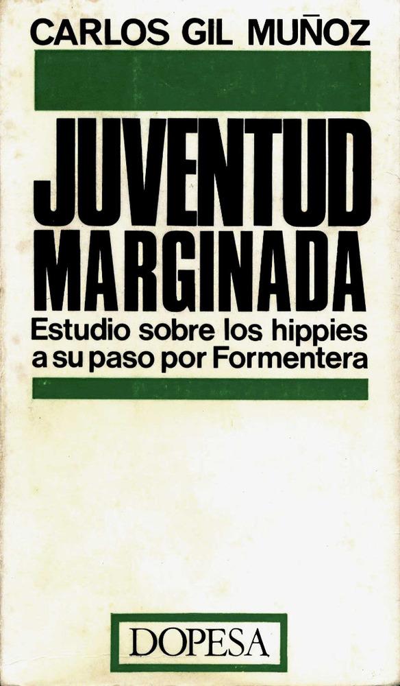 Sociologia. Portada de l´obra de Gil Muñoz (1971) sobre l´empremta deixada pels hippies a la societat formenterera.