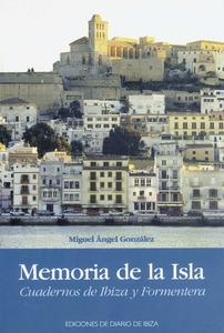 <em>Memoria de la Isla</em>, primer llibre de Miquel Àngel González López, que recull una tria dels seus articles publicats al <em>Diario de Ibiza</em>.