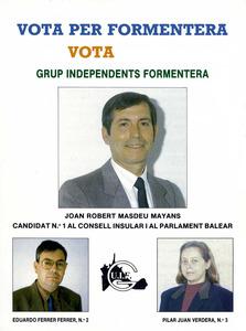 Un cartell electoral del Grup d´Independents de Formentera amb Joan Robert Masdeu com a cap de llista.