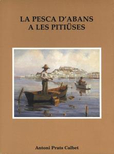Portada del llibre d´Antoni Prats Calbet <em>La pesca d´abans a les Pitiüses</em>.