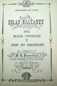 Josep Maria Quadrado i Nieto és autor, juntament amb Pau Piferrer, de l´obra <em>Islas Baleares</em>, de la qual es pot veure la portadella de l´edició de Lluís Ripoll de 1969.