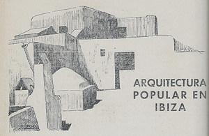 Il·lustració de l´article sobre arquitectura popular eivissenca, obra de l´arquitecte Josep Rodríguez Mijares. Extret de <em>Revista Eivissa</em>.