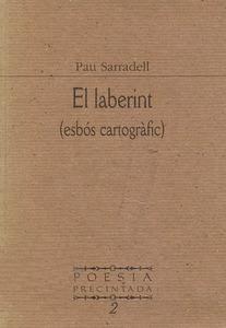 Portada d´<em>El laberint (esbós cartogràfic)</em>, obra de l´escriptor i escenògraf literari Pau P. Sarradell Colombini.