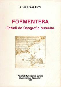 Portada del treball que Joan Vil&agrave;-Valent&iacute; dedic&agrave; a Formentera, publicat el 1950 a la revista <em>Estudios Geogr&aacute;ficos</em> i que l´Ajuntament de Formentera reedit&agrave; en forma de llibre el 1985.