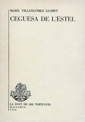 Marià Villangómez Llobet. Portada de Ceguesa de l'estel, opuscle de poemes publicat el 1956.