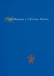 """Numismàtica. El catàleg de l´exposició """"La moneda a l´Eivissa púnica"""", de 1994."""